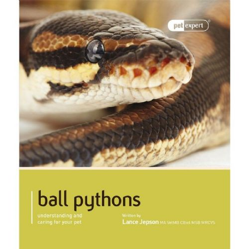 PET EXPERT. BALL PYTHONS- Understanding and caring for your pet